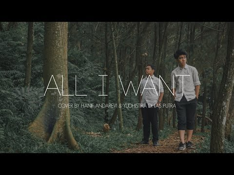 All I Want - Kodaline (Hanif Andarevi And Yudhistira Dhias Cover)