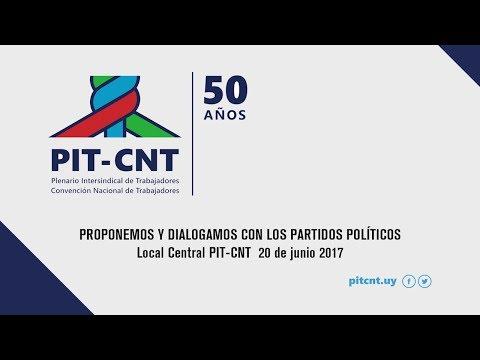 PIT-CNT Proponemos y Dialogamos con los Partidos Políticos 20-6-2017