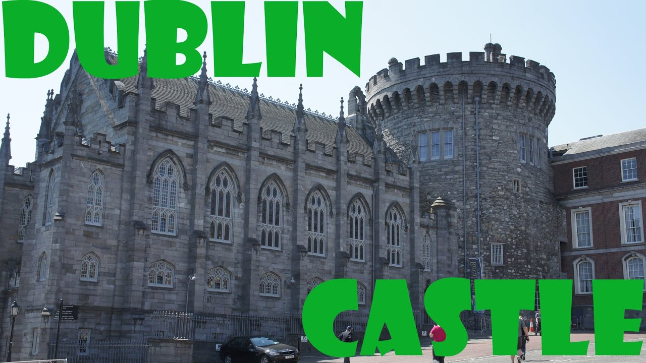 dublin castle youtube