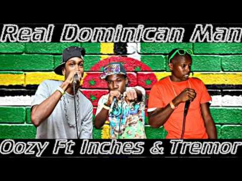 Real Dominican Man - Oozy Ft Tremour & Inches (Explict Lyrics)