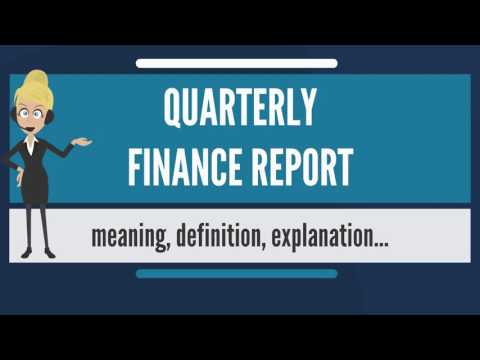 What is QUARTERLY FINANCE REPORT? What does QUARTERLY FINANC