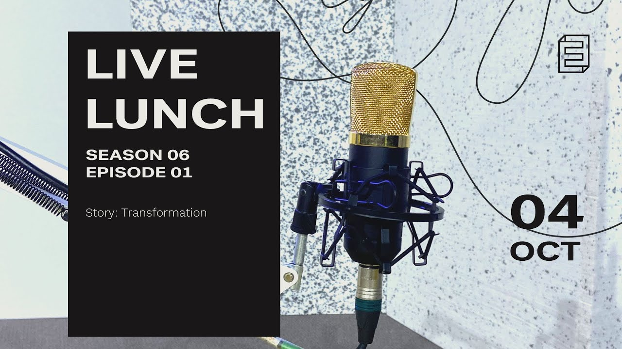 Transformation | #Livelunch - Season 6 Episode 1 Cover Image