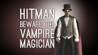 Hitman Escalation Gameplay: BEWARE THE VAMPIRE MAGICIAN