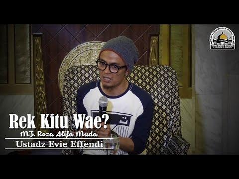 Rek Kitu Wae? (Roza Alifa Muda) - Ustadz Evie Effendi