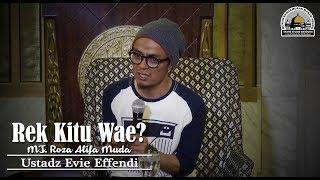 Rek Kitu Wae? (Roza Alifa Muda) - Ustadz Evie Effendi Mp3