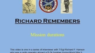 Richard Remembers - WWII:  Mission Durations (#4)