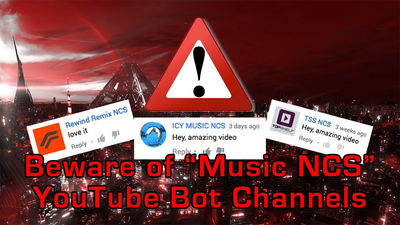 Beware Of Music Ncs Youtube Bot Channels Youtube