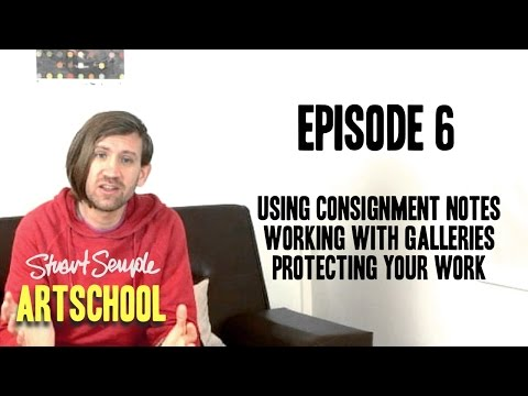 Artschool Ep6 - Consignment notes, dealing with galleries & protecting your art