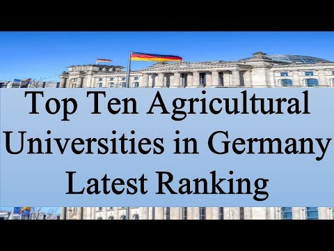 Top Ten Agricultural Universities In Germany Latest Ranking