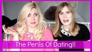 The Perils Of Dating!!
