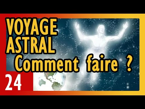 💖 Comment faire un voyage astral ? (guide technique) - N°24