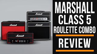 Marshall Class 5 Roulette Combo Amp Review