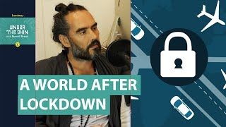 The World After Lockdown: A Message Of Hope | Russell Brand Podcast
