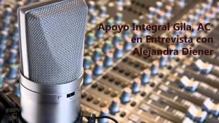 Apoyo Integral Gila AC - Entrevista con Alejandra Diener