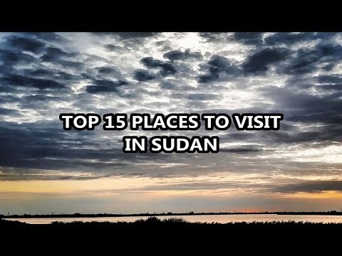 Best Places To Visit - SUDAN | Travel & Tourism