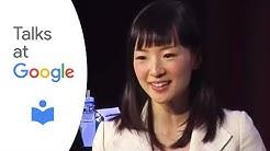 "Marie Kondo: ""The Life Changing Magic of Tidying Up"" | Talks at Google"