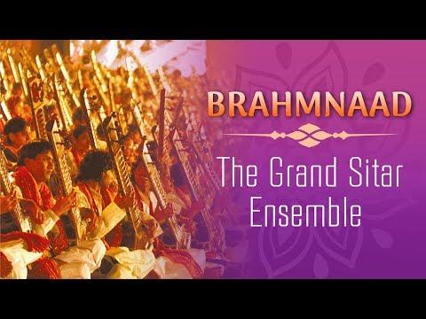 The Grand Sitar Ensemble | Brahmnaad | The Art Of Living