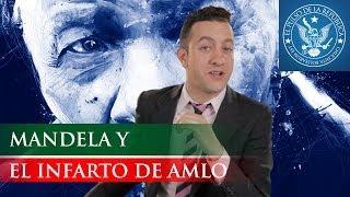 MANDELA Y EL INFARTO DE AMLO - EL PULSO DE LA REPÚBLICA
