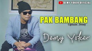 PAK BAMBANG - Demy Yoker [OFFICIAL MUSIC VIDEO]