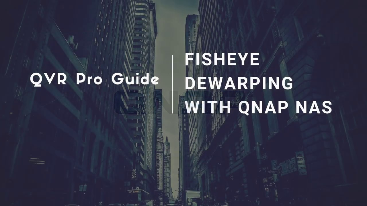 QVR Pro Guide - How to Dewarp a Camera View
