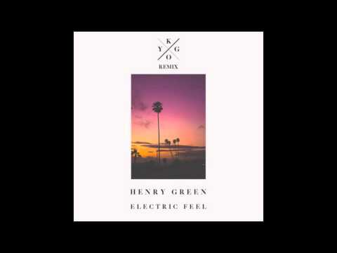 Henry Green - Electric Feel Kygo Remix