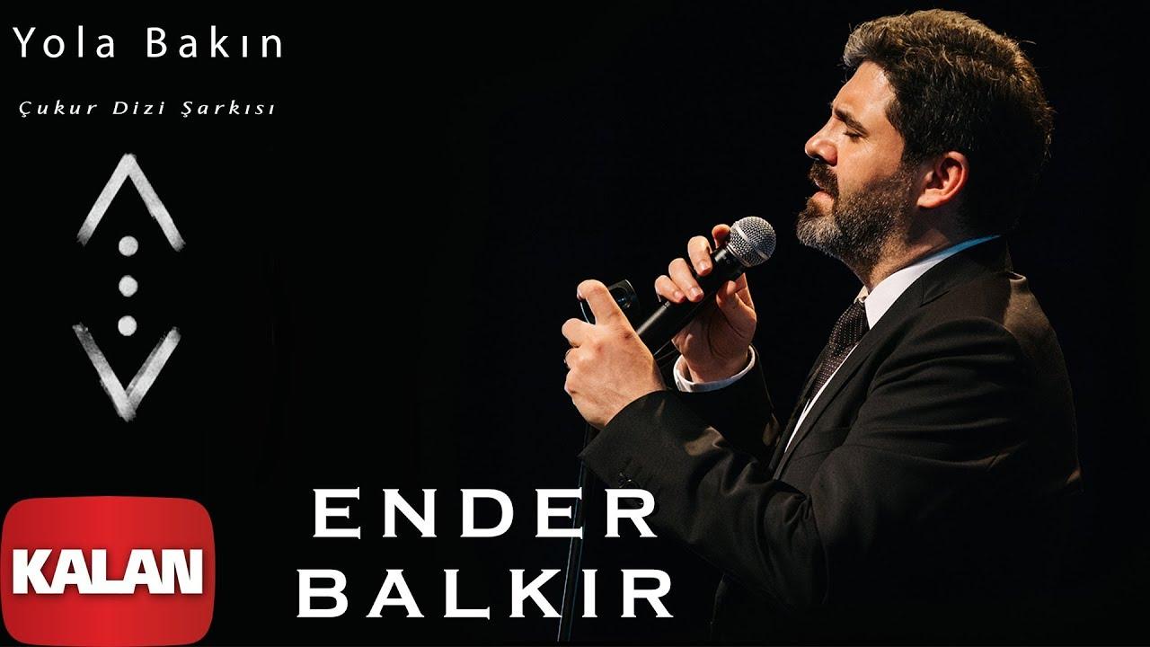 Ender Balkır - Yola Bakın Belki Gelen Babamdır [ Çukur Dizi Şarkısı © 2019 Kalan Müzik ]