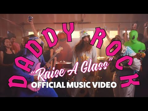 """DADDY ROCK """"Raise A Glass"""" (Official music video)"""