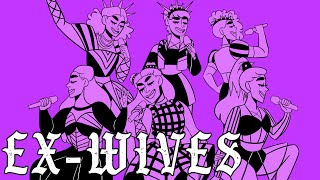 EX-WIVES  six the musical animatic