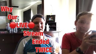 WHY OUR LIVE STREAM ENDED TWICE!