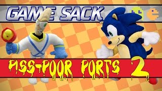 Piss-Poor Ports 2 - Game Sack