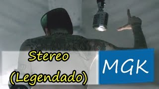 Machine Gun Kelly - Stereo Legendado