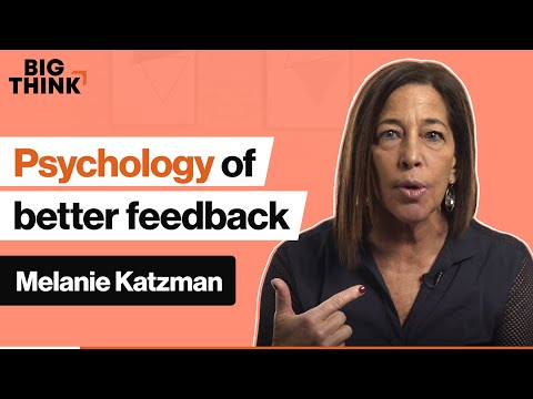 Psychology of feedback: How to give or receive valuable critique | Melanie Katzman | Big Think