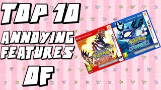 Top 10 ANNOYING Features of Pokemon Omega Ruby and Alpha Sapphire