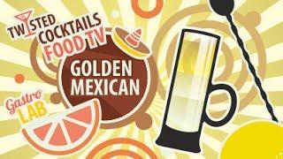 Коктейль Золотой Мексиканец || FOOD TV Twisted Cocktails