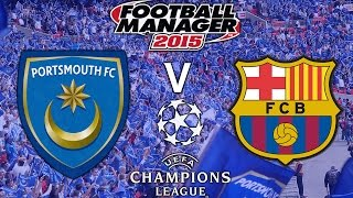 Rebuilding Portsmouth - Ep.141 The Champions League Final (Barcelona) | Football Manager 2015