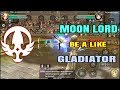 Moon Lord be a like Gladiator, WHY NOT? | Dragon Nest M SEA