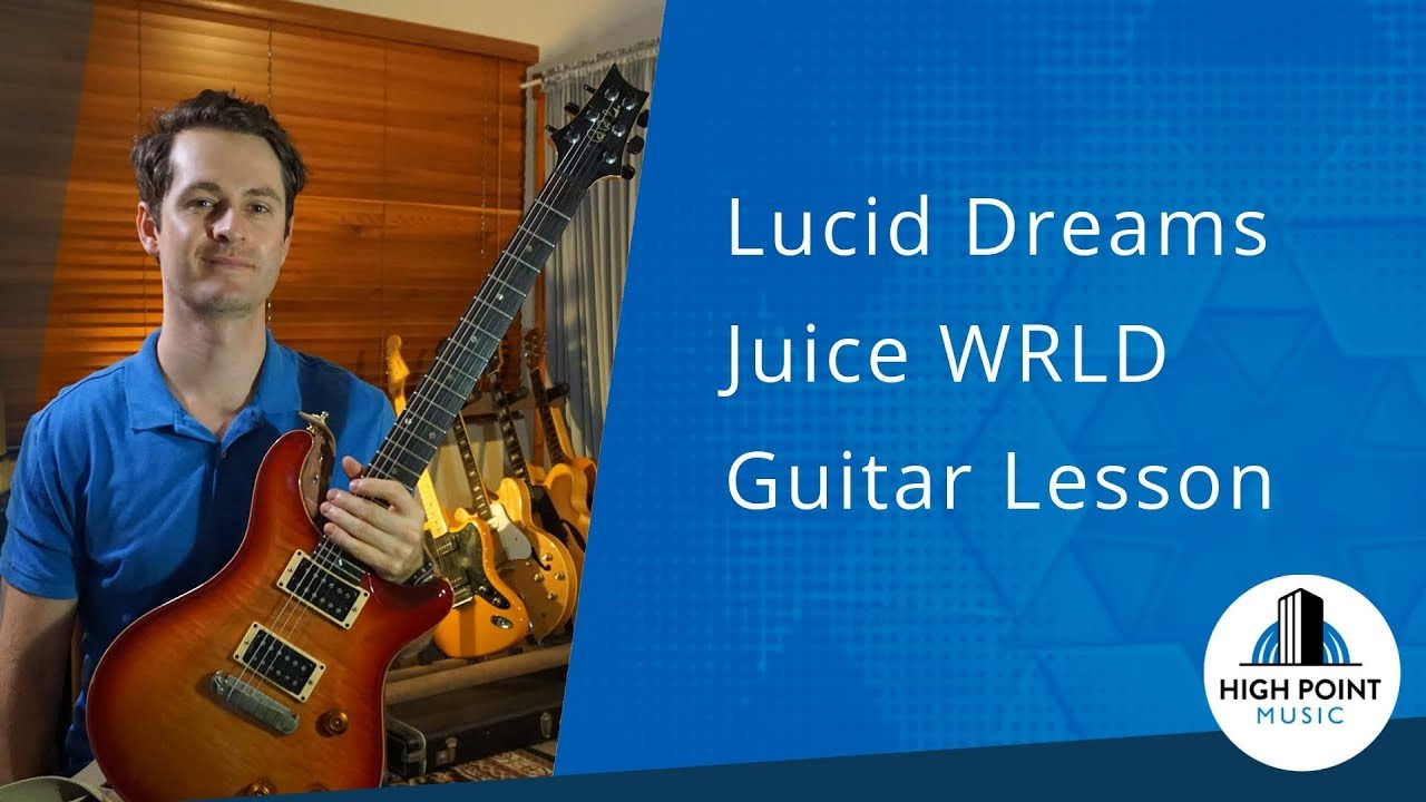 Guitar Lesson: Lucid Dreaming by Juice WRLD
