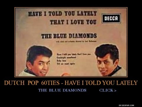 The Blue Diamonds~ Have I Told You lately That I Love You ~
