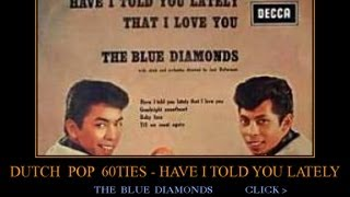 Watch Blue Diamonds Have I Told You Lately That I Love You video