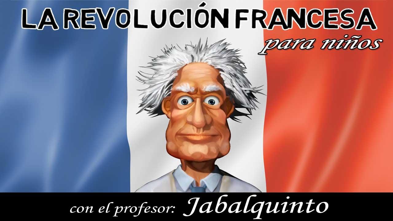 El Profesor Jabalquinto ~ La Revolución Francesa para