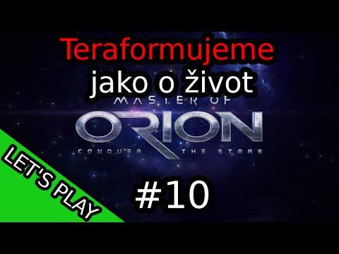 Teraformujeme jako o život - Master of Orion CZ #10