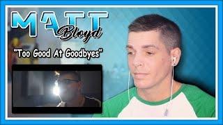 "Matt Bloyd Reaction | ""Too Good At Goodbyes"" Sam Smith cover"