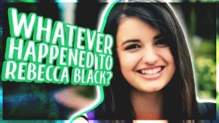 Whatever Happened to Rebecca Black?