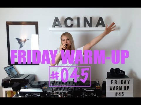 FRIDAY WARM-UP #045 BY ACINA | BEST OF EDM, BASS HOUSE AND FUTURE HOUSE MIX