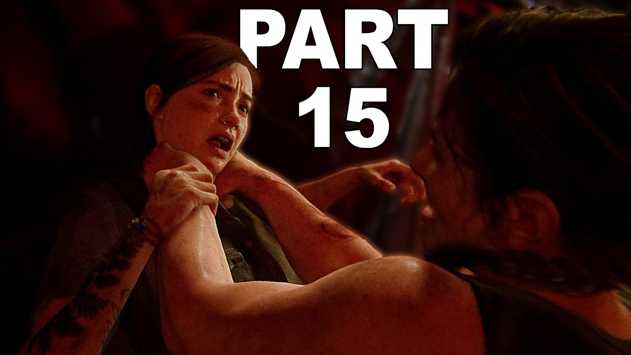 THE LAST OF US 2 | PART 15 - ELLIE vs ABBY (PS4 Pro Gameplay)