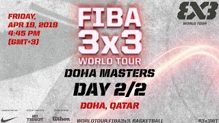 LIVE  - FIBA 3x3 World Tour 2019 - Doha Masters - Day 2 - Doha Qatar