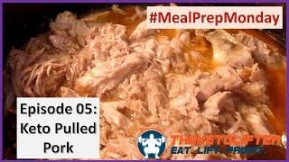 Meal Prep Monday- Episode 05: Keto Pulled Pork (Low-Carb, Crock Pot)