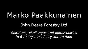 Forest&Photonics2016: Marko Paakkunainen / John Deere Forestry presentation