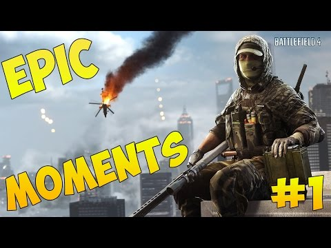 Battlefield 4 - Epic Moments