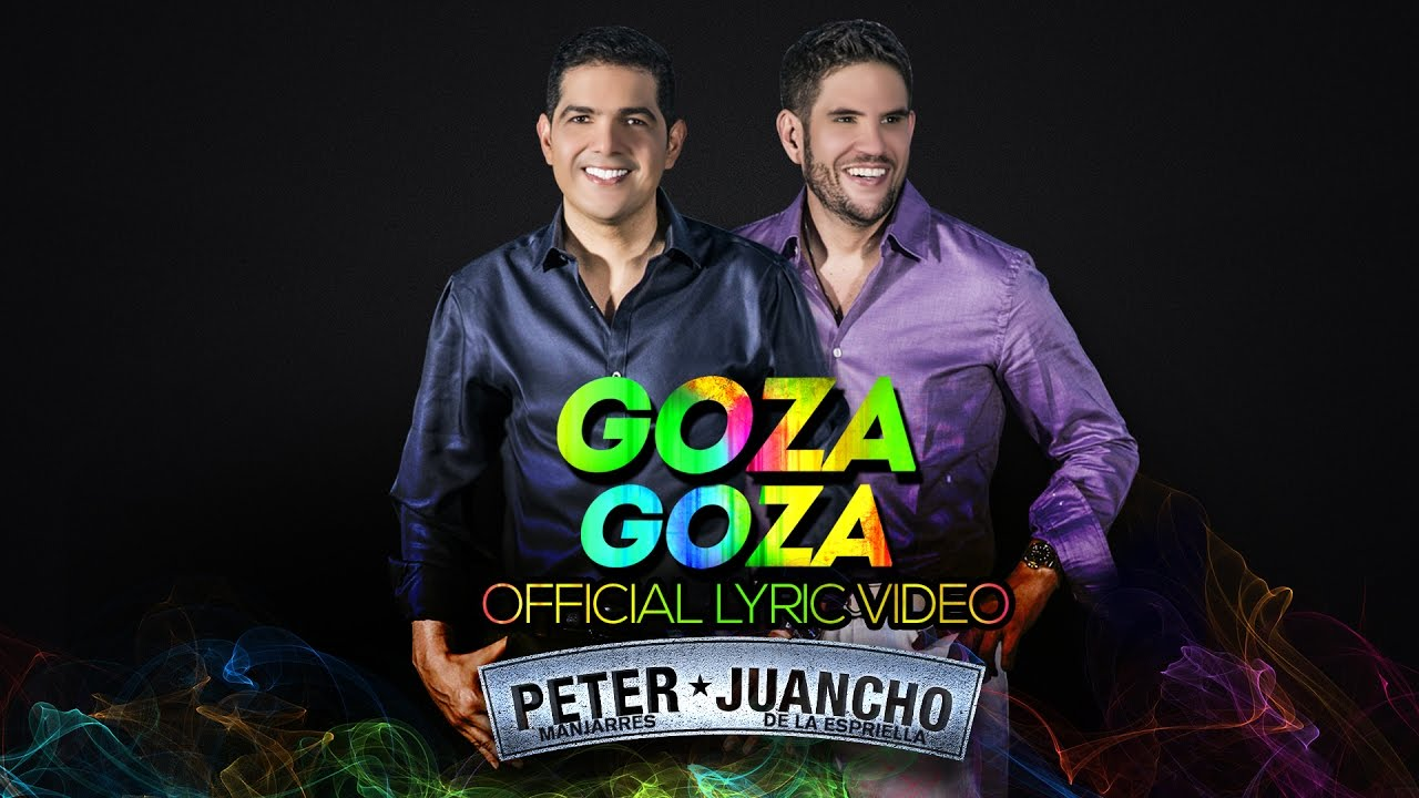 Peter Manjarrés Ft. Juancho de la Espriella - Goza Goza (Lyric Video)